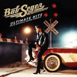 Bob Seger - Ultimate Hits Rock And Roll