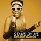 Various Artists - Stand By Me 60s Soul Classics